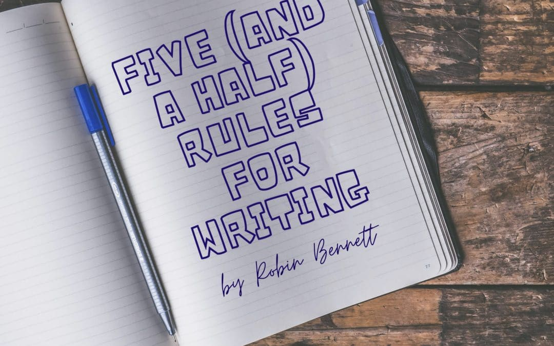 Five (and a half) Rules for Writing for Children by Robin Bennett