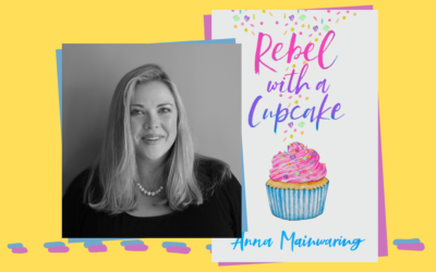 Anna Mainwaring: 'Rebel with a Cupcake' one year on